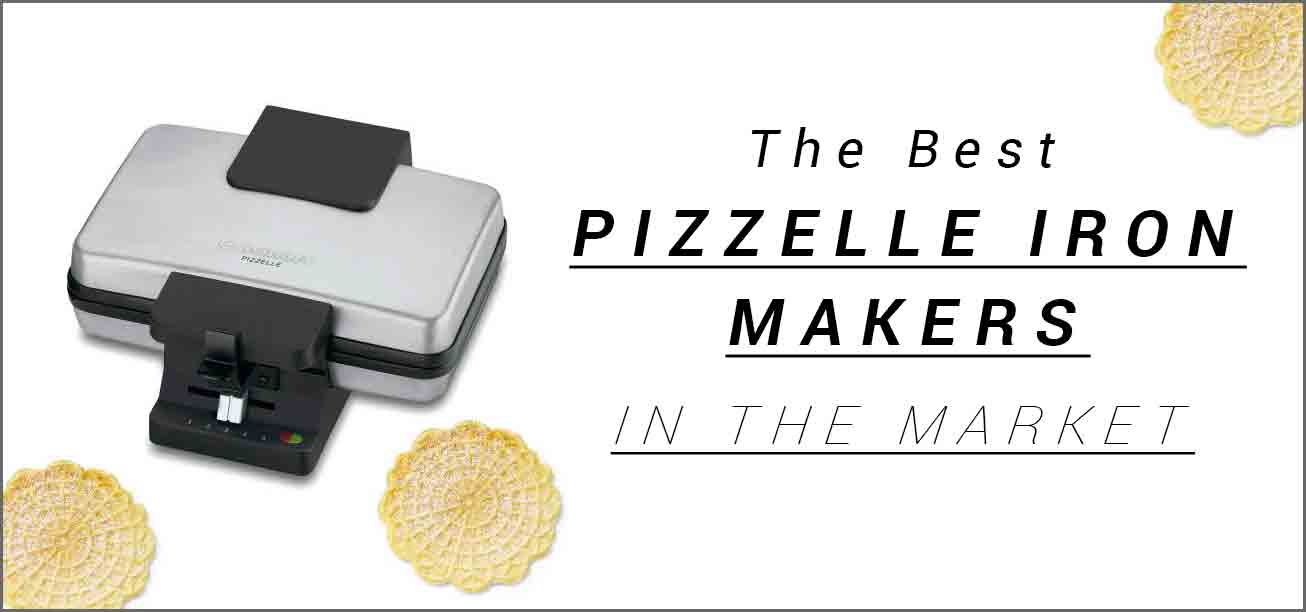The best pizzelle makers in the market